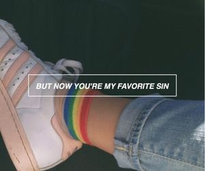 but now you're my favourite sin