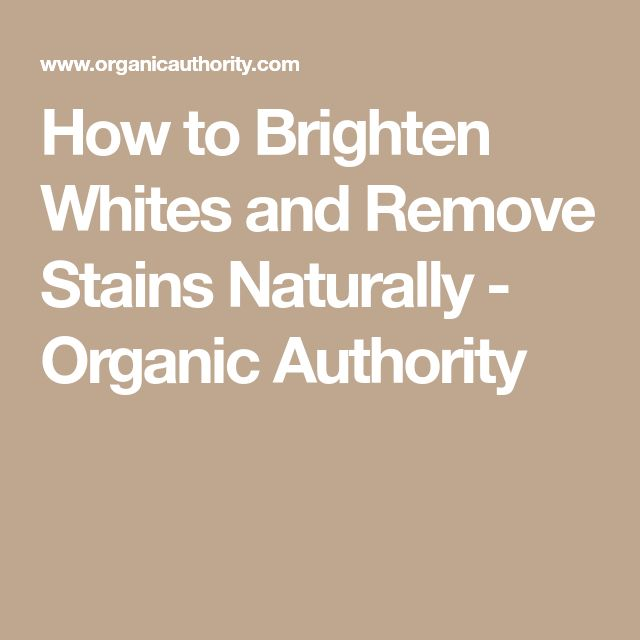 How to Brighten Whites and Remove Stains Naturally - Organic Authority