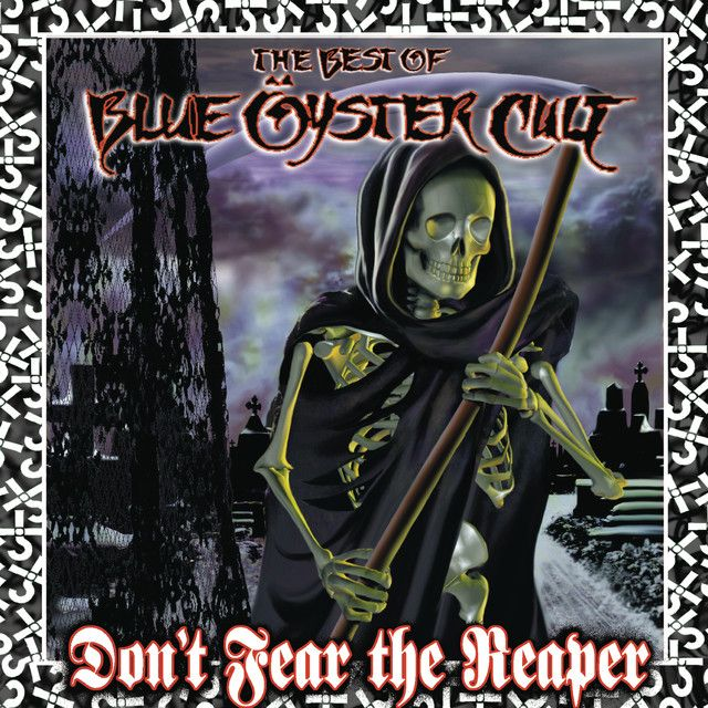 (Don't Fear) The Reaper, a song by Blue Öyster Cult on Spotify