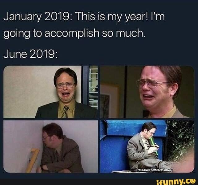 January 2019 This Is My Year I M Going To Accomplish So Much June 2019 Ifunny Humor Funny Texts Memes Quotes