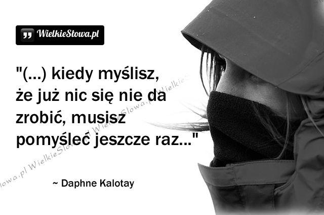 Kiedy myślisz, że już nic się nie da zrobić... #Kalotay-Daphne,  #Działanie, #Myślenie-i-myśli