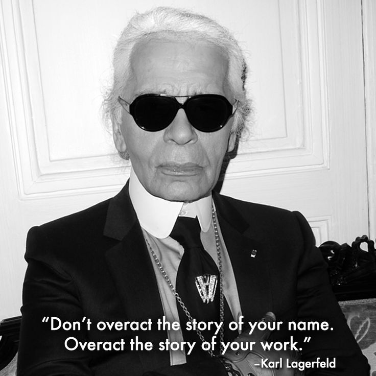 Karl Lagerfeld quote 'don't overact the story of your name, overact the … – Aileen