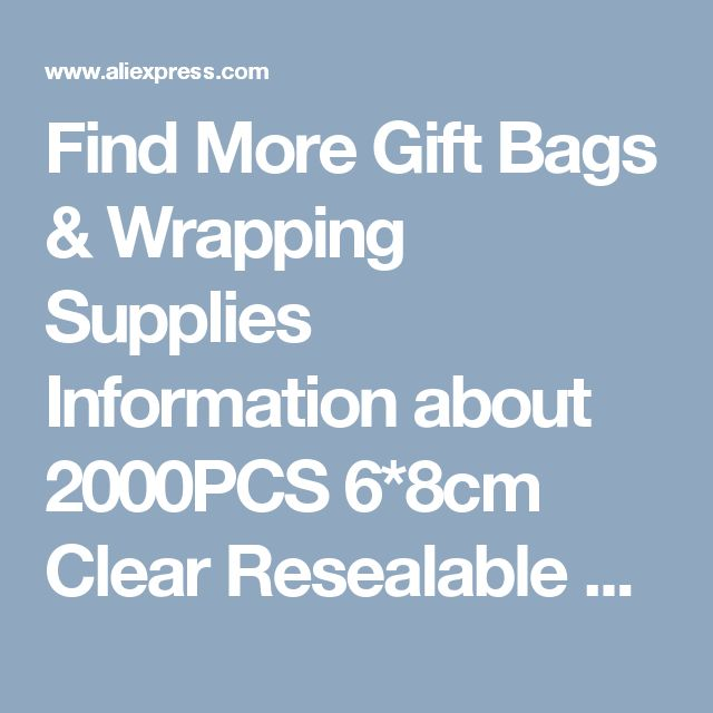 Find More Gift Bags & Wrapping Supplies Information about 2000PCS 6*8cm Clear Resealable Cellophane/BOPP/Poly Bags Transparent Opp Bag Packing Plastic Bags Self Adhesive Seal for gift,High Quality bag plastic,China seal plastic Suppliers, Cheap bag pack from Fashion MY life on Aliexpress.com