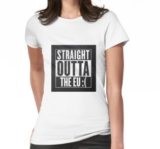 Women's T-Shirt #straight outta, #straight outta the eu, #the eu, #brexit, #straight outta the eu, #british, #tv, #popculture, #satire, #funny, #humour, #straight out of, #comedy, #silly, #dystopia, #dark times, #darkhumour, #gallowshumour, #tory, #antifascist, #spraypaint, #graffiti, #doom, #trump, #politics, #symbol, #sign, #warning, #teresamay, #theresa may, #anti tories,