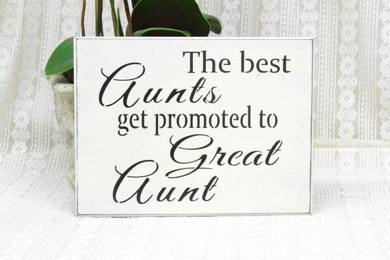 The Best Aunts Get Promoted To Great Aunt by CreativeTouchWood