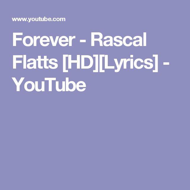 Forever Rascal Flatts Hd Lyrics Youtube Rascal Flatts