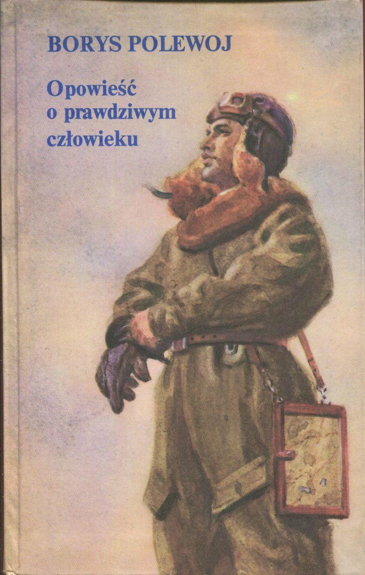 """""""Opowieść o prawdziwym człowieku"""" Borys Polewoj Translated by Jerzy Wyszomirski Cover by Siergiej Barabasz Published by Wydawnictwo Iskry 1980"""