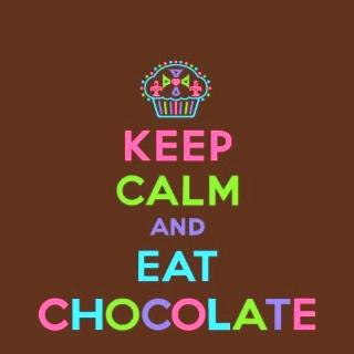 Keep calm and eat chocolate! Life motto