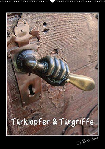 Türklopfer & Türgriffe (Posterbuch DIN A2 hoch): Fotograf... https://www.amazon.de/dp/366007196X/ref=cm_sw_r_pi_dp_x_9JDOxb0Q1JK7A