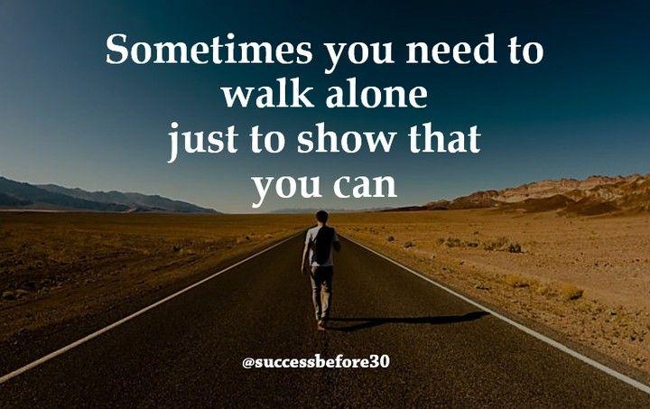 Terkadang anda harus berjalan sendirian hanya untuk menunjukkan bahwa anda BISA. Jangan ragu yakinlah anda mampu menunjukkan keberhasilan anda !! #quote #instapicture #instajob #business #ilovemyjob #quoteoftheday #instadaily #instamood #instagood #picoftheday #photooftheday #successbefore30 #chandraputranegara