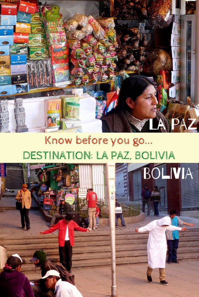 What you need to know before you visit La Paz, Bolivia.