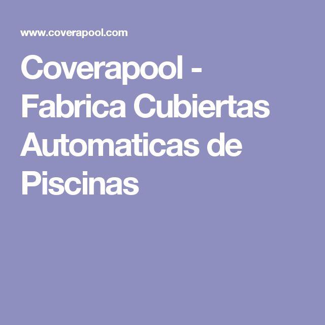 Coverapool - Fabrica Cubiertas Automaticas de Piscinas