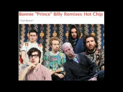 Hot Chip - I Feel Bonnie (Bonnie Prince Billy Club Mix)