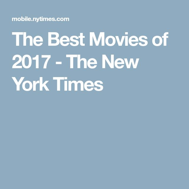 The Best Movies of 2017 - The New York Times