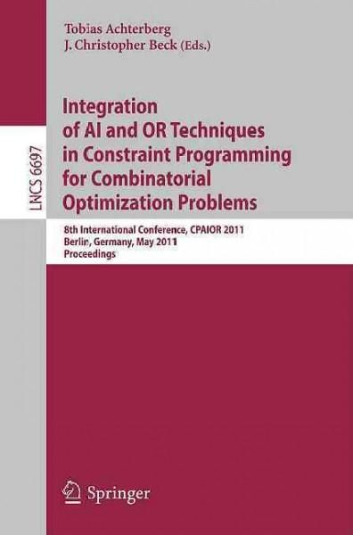 Integration of AI and OR Techniques in Constraint Programming for Combinatorial Optimization Problems: 8th Intern...