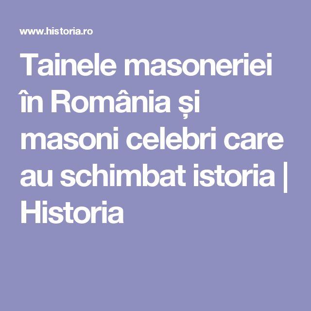 Tainele masoneriei în România și masoni celebri care au schimbat istoria | Historia