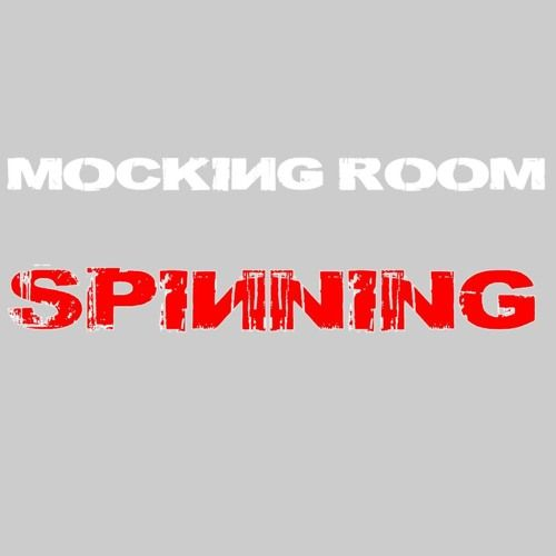 MOCKING ROOM - SPINNING by ALBY/MOCKING ROOM/PRS/MOP N BUCKET/Gravel Plants on SoundCloud