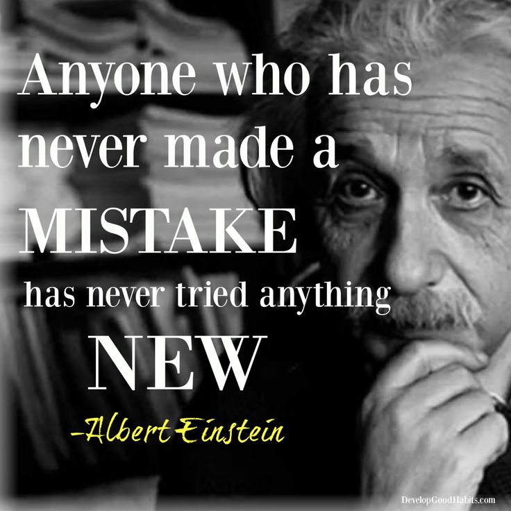 Allbert Einstein success and failure quotes. Anyone who has never made a mistake has never tried anything new.