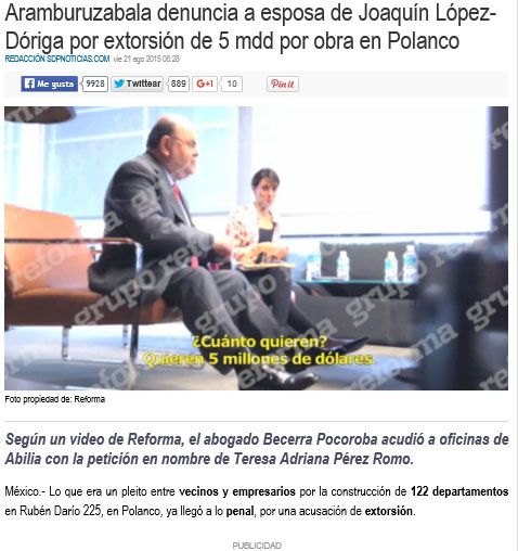 Aramburuzabala denuncia a esposa de Joaquín López-Dóriga por extorsión de 5 mdd por obra en Polanco 21 ago 2015 http://www.sdpnoticias.com/local/ciudad-de-mexico/2015/08/21/aramburuzabala-denuncia-a-esposa-de-joaquin-lopez-doriga-por-extorsion-de-5-mdd-por-obra-en-polanco