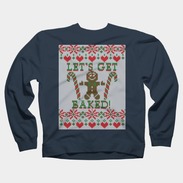 Let's Get Baked Crewneck By Garaga Design By Humans · Christmas Sweaters