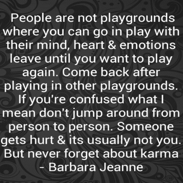 Dont Play With Peoples Emotions Barbara Jeanne Quotes Life