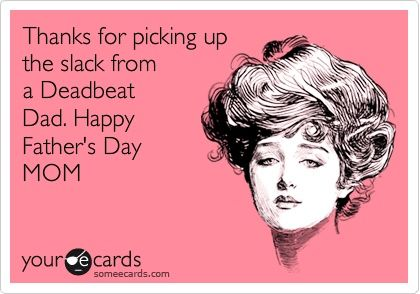 happy fathers day to single moms pictures – Bing Images some-ecards