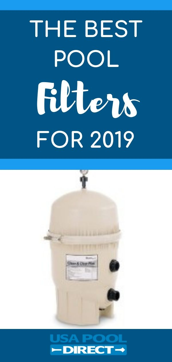 Discover The Best Swimming Pool Filters For The Year With Top