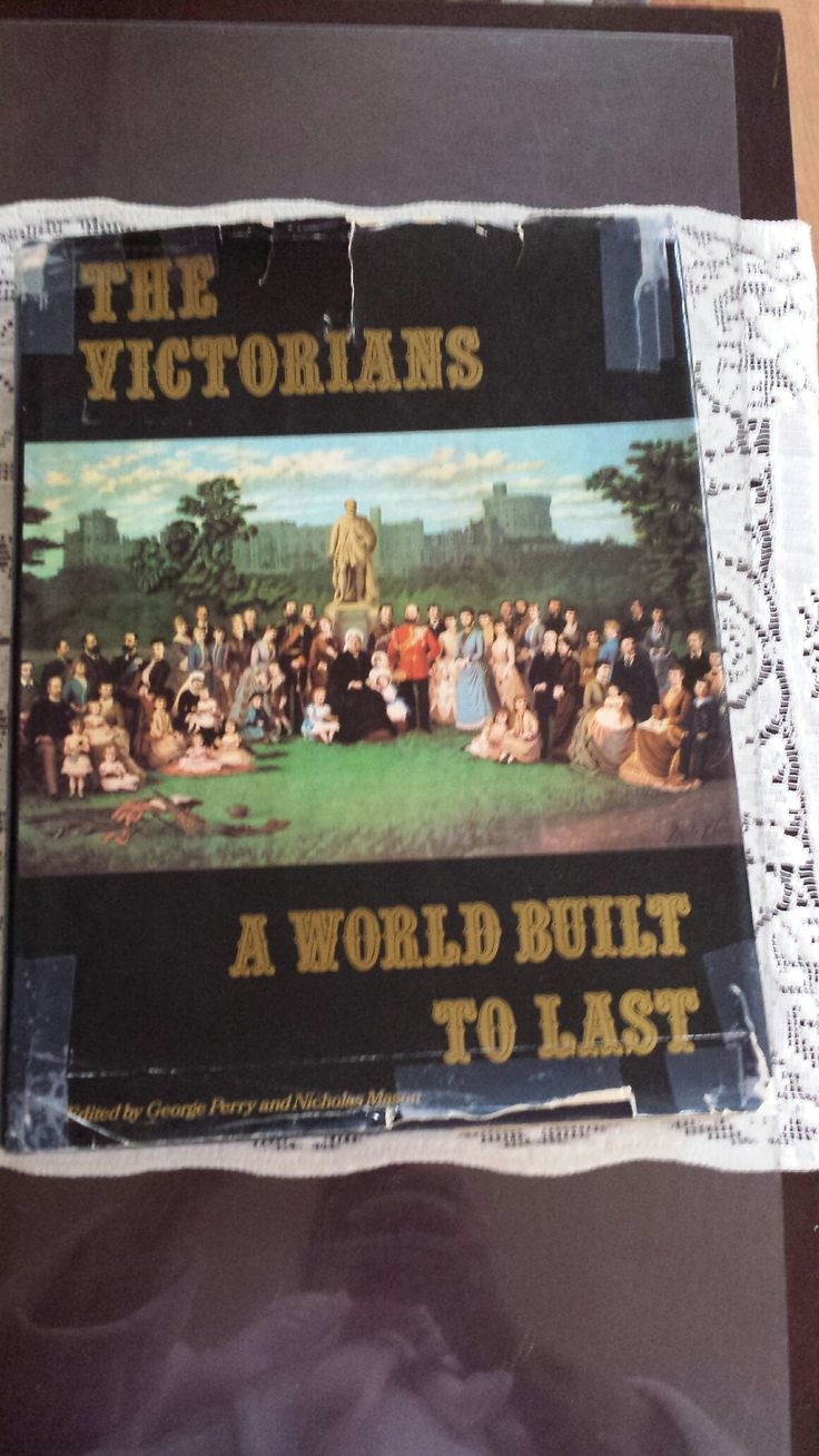8 The Victorians A World Built To Last By George Perry (large Hardback