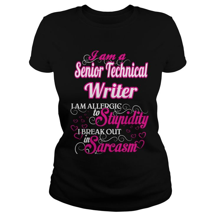 Senior Technical Writer I Am Allergic To Stupidity I Break Out In Sarcasm T-Shirts, Hoodies. Get It Now ==► https://www.sunfrog.com/Names/Senior-Technical-Writer--Sweet-Heart-Black-Ladies.html?id=41382