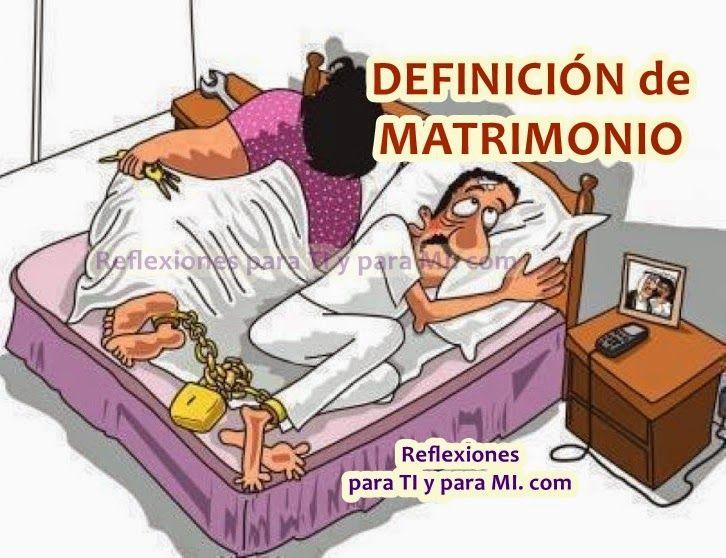 Reflexiones para TI y para MÍ: ***** DEFINICIÓN DE MATRIMONIO :) *****