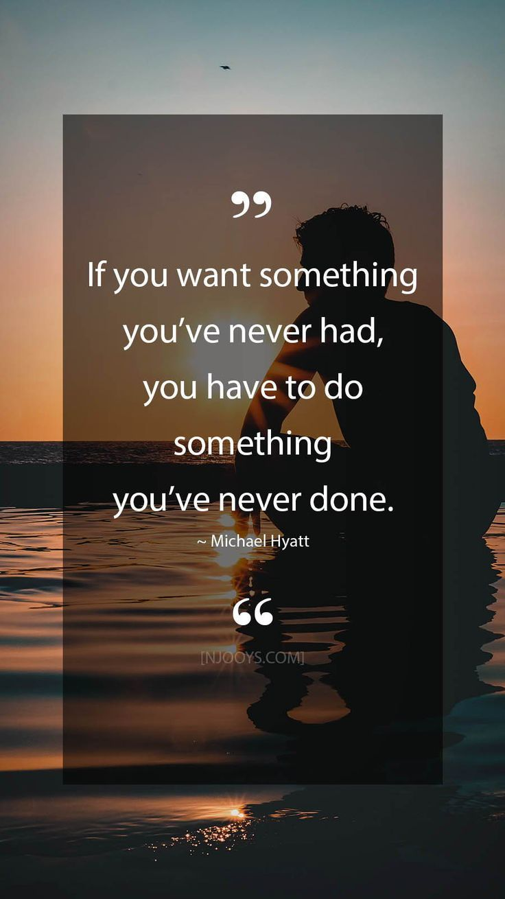 Michael Hyatt Quotes If You Want Something Youve Never Had You