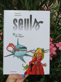 Seuls, tome 3 : Le clan du requin de Fabien Vehlmann et Bruno Gazzotti