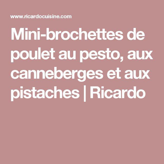 Mini-brochettes de poulet au pesto, aux canneberges et aux pistaches | Ricardo