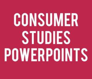 Consumer Studies PowerPoints