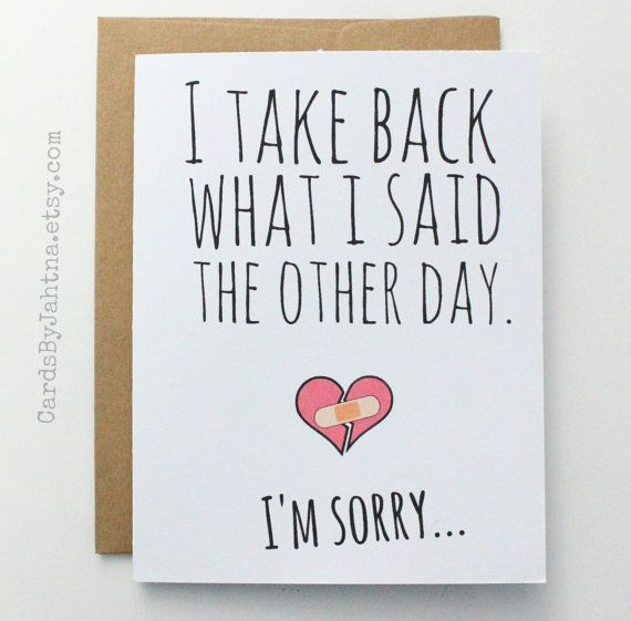 Cute Apology Greeting Card: I Take Back What I Said The Other Day. I'm Sorry... <3 Available for $3.75 at my Etsy shop.