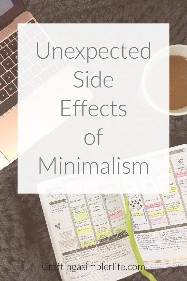 unexpected side effects of minimalism. how to be a minimalist. benefits of minimalism decluttering tips and minimalist life ideas for organizing your home. Minimalism inspiration and tutorials. How to be a minimalist. Simple living. Tips for a cleaner home. Intentional living. Slow living. Decluttering your home. How to have less stress in your life.