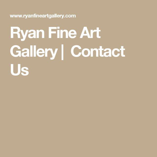 Ryan Fine Art Gallery| Contact Us