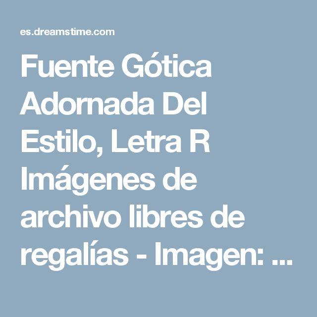 Fuente Gótica Adornada Del Estilo, Letra R Imágenes de archivo libres de regalías - Imagen: 38517929