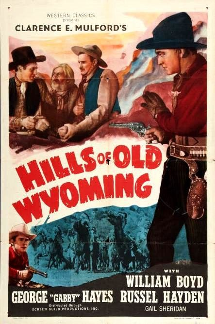 HILLS OF OLD WYOMING (1936) - William Boyd - George 'Gabby' Hayes - Russel Hayden - Directed by Nate Watt