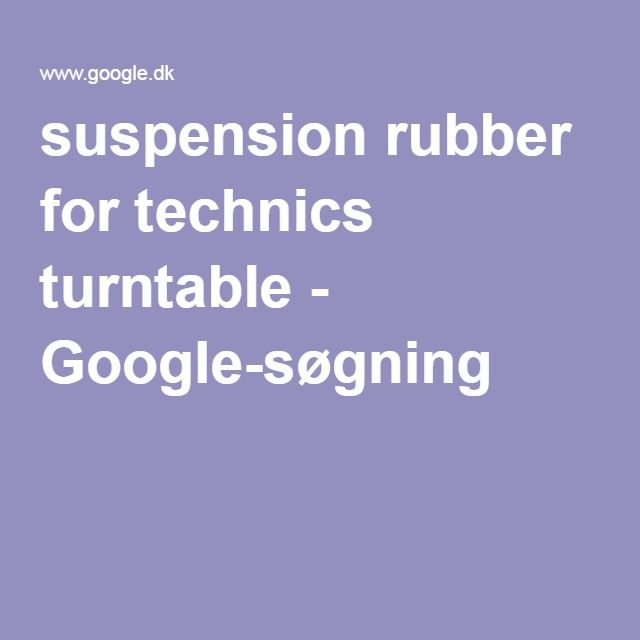 suspension rubber for technics turntable - Google-søgning