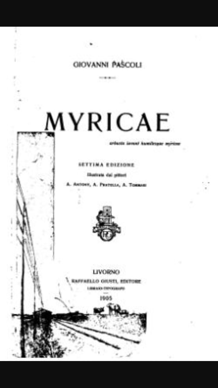 Myricae, raccolta di poesie di Pascoli scritta nel 1891.