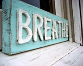 Custom Sign - Breathe Sign - Rustic Decor - Shabby Chic Sign - Gifts Under 20. $18.00, via Etsy.