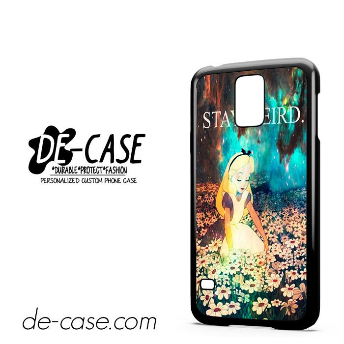 Stay Weird Alice In Wonderland Nebula DEAL-10125 Samsung Phonecase Cover For Samsung Galaxy S5 / S5 Mini