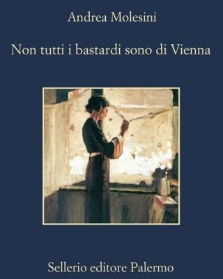 Non tutti i bastardi sono di Vienna - Andrea Molesini