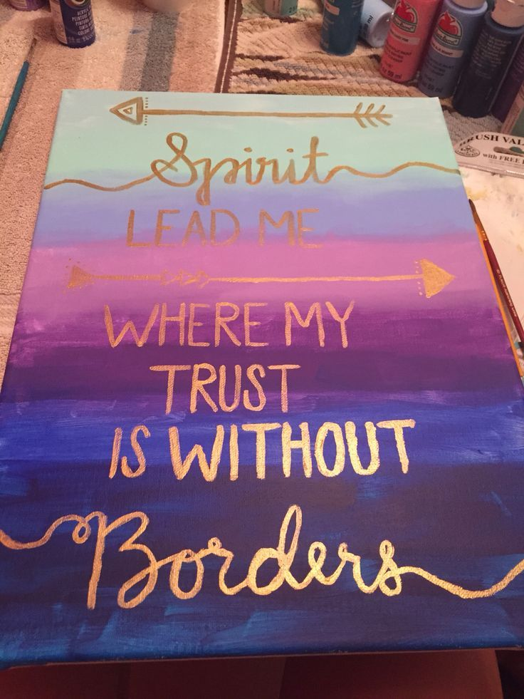 Inspo from our friends! Handmade canvas. Spirit lead me where my trust is without borders.