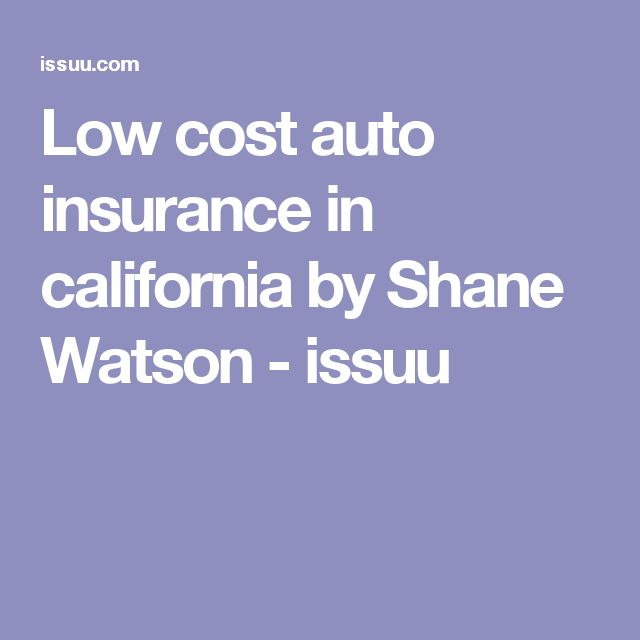 Low cost auto insurance in california by Shane Watson - issuu
