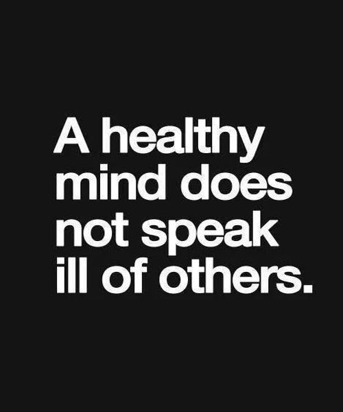 Healthy Mind Does Not Speak Ill – Great Inspirational Quote