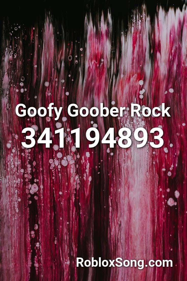 Goofy Goober Rock Roblox Id Roblox Music Codes In 2020 Roblox