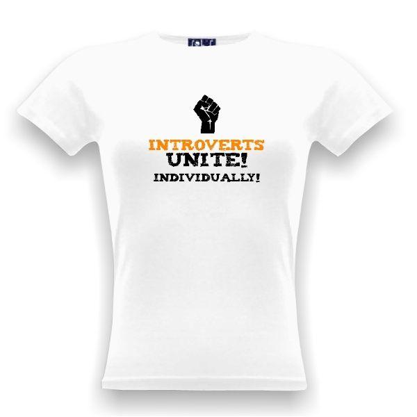 Introverts unite! Individually! ...aneb tričko, které dokonale vystihuje introvertní přístup k davům :D