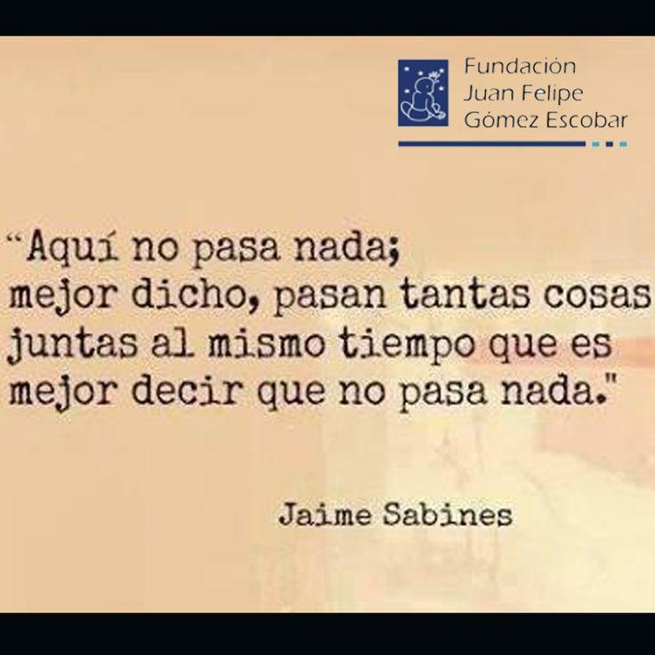 En #Colombia pasa esto que dice Jaime Sabines.